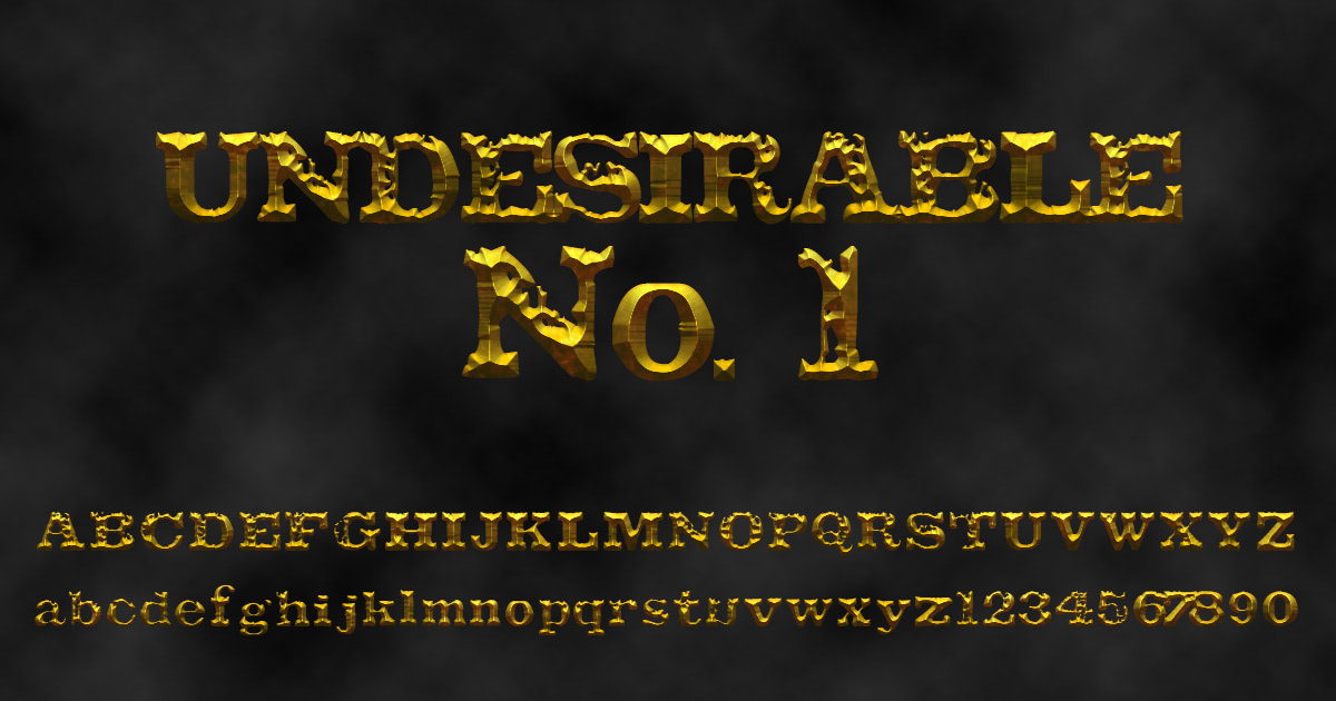'Undesirable No. 1' font