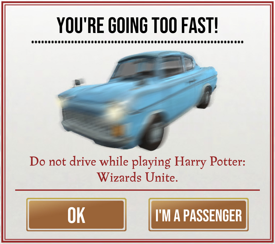 You're going too fast (Wizards Unite)